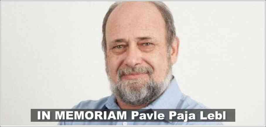 IN MEMORIAM Pavle Paja Lebl